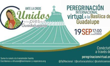 Anuncian Peregrinación Virtual a la Basílica de Guadalupe