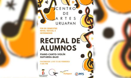 Centro de Artes Uruapan transmitirá «Recital de Alumnos»