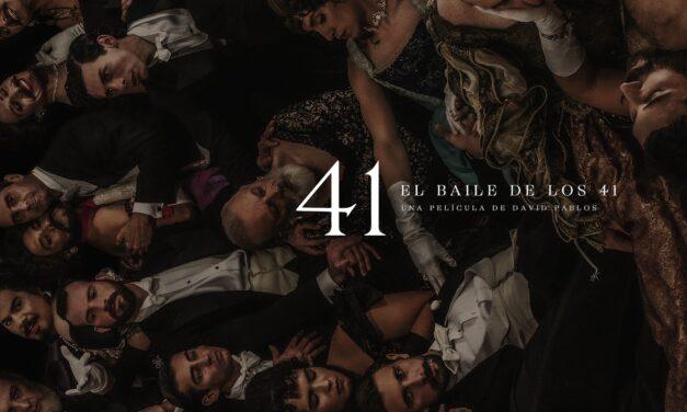 El baile de los 41 – Estreno, reparto y trailer de la película.